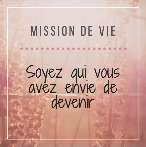 Mission de vie - Être qui nous avons envie de devenir - Potentiel Intérieur - Catherine Ney