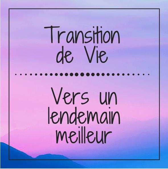 Transition de vie - Lendemain meilleur - Potentiel Intérieur - Catherine Ney